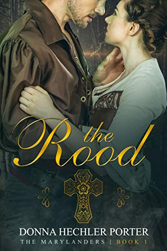 The Rood (The Marylanders Book 1) by [Porterr, Donna Hechler]