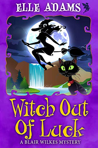 Witch out of Luck (A Blair Wilkes Mystery Book 6) by [Adams, Elle]