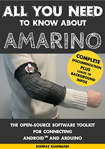 All you need to know about Amarino: The open-source software toolkit for connecting Android and Arduino