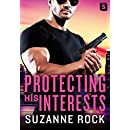 Protecting His Interests (Hot Heroes In Blue Book 1)