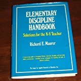 Elementary Discipline Handbook, Richard Maurer, 0876282966