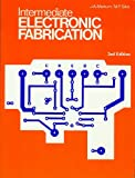 Intermediate Electronic Fabrication, Markum, J. A. and Silva, P., 0911908099