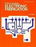 Intermediate Electronic Fabrication 9780911908091