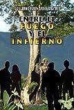 Entre el Fuego y el Infierno, Guillermo Arriola Batres, 1441440623