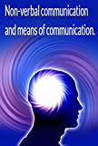 Non-verbal communication and means of communication