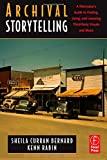 img - for Archival Storytelling: A Filmmaker's Guide to Finding, Using, and Licensing Third-Party Visuals and Music book / textbook / text book