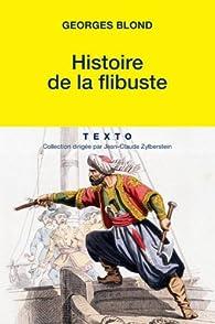 Histoire de la flibuste par Georges Blond