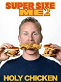 Super Size Me 2: Holy Chicken!: more info