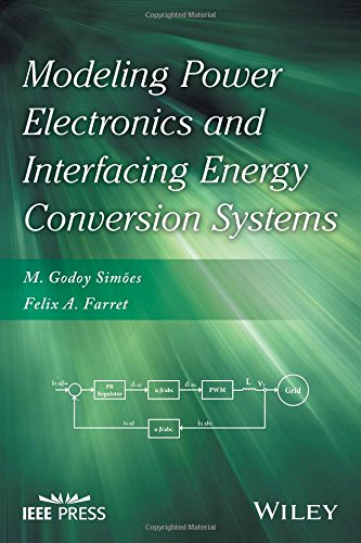 Modeling Power Electronics and Interfacing Energy Conversion Systems (Wiley - IEEE)