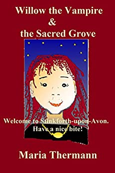 Willow the Vampire and the Sacred Grove by [Thermann, Maria]