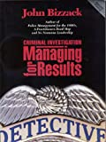 Criminal Investigation : Managing for Results, Bizzack, John W., 0963087894