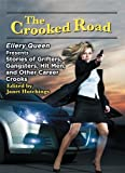 img - for The Crooked Road: Ellery Queen Presents Stories of Grifters, Gangsters, Hit Men, and Other Career Crooks book / textbook / text book