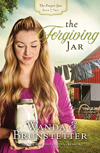 The Forgiving Jar (The Prayer Jars Book 2) by [Brunstetter, Wanda E.]