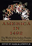 America in 1492: The World of the Indian Peoples Before the Arrival of Columbus, Alvin M. Josephy Jr., 0679743375