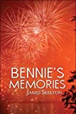 Bennie's Memories, James Skelton, 160610134X