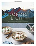 Nordic Light: Lighter, Everyday Eating from a Scandinavian Kitchen by Simon Bajada