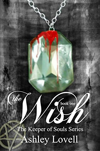 The Wish (The Keeper of Souls Series Book 1)