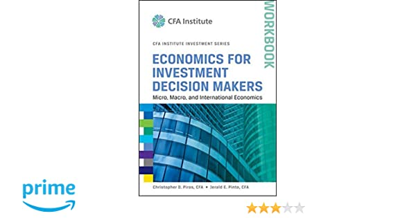 Economics for investment decision makers workbook micro macro economics for investment decision makers workbook micro macro and international economics christopher d piros jerald e pinto 9781118111963 fandeluxe Images