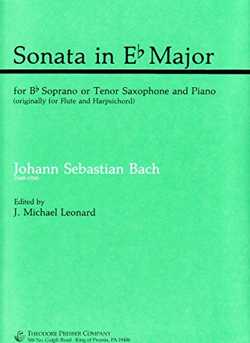 Sonata in E Flat Major BWV 1031, for B Flat Soprano or Tenor Saxophone and Piano (Originally for Flute and Harpsichord) -