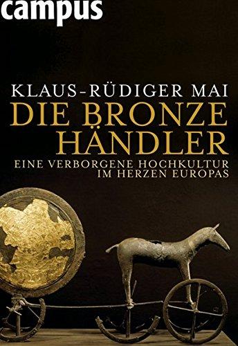 Die Bronzehändler: Eine verborgene Hochkultur im Herzen Europas