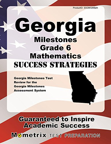 Georgia Milestones Grade 6 Mathematics Success Strategies Study Guide: Georgia Milestones Test Review for the Georgia Milestones Assessment System