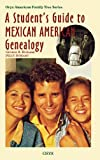 A Student's Guide to Mexican American Genealogy, George Ryskamp and Peggy Ryskamp, 0897749812