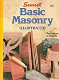 Basic Masonry Illustrated, Sunset Publishing Staff, 0376013605