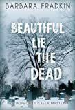 Beautiful Lie the Dead by Barbara Fradkin front cover