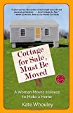 Cottage for Sale, Must Be Moved, Kate Whouley, 034548018X