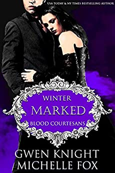 Marked: A Vampire Blood Courtesans Romance by [Knight, Gwen, Fox, Michelle]