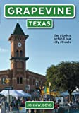 img - for Grapevine, Texas: the stories behind our city streets book / textbook / text book