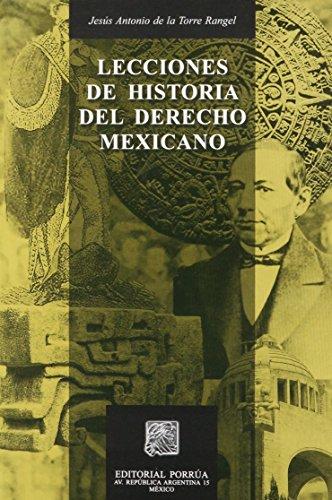 LECCIONES DE HISTORIA DEL DERECHO MEXICANO