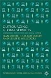 Outsourcing Global Services: Knowledge, Innovation and Social Capital (Technology, Work and Globalization)