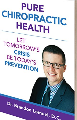 BOOK Pure Chiropractic Health: Let Tomorrow's Crisis Be Today's Prevention<br />[W.O.R.D]