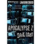 [ Dark Days (Apocalypse Z #2) ] By Loureiro, Manel (Author) [ Oct - 2013 ] [ MP3 CD ]