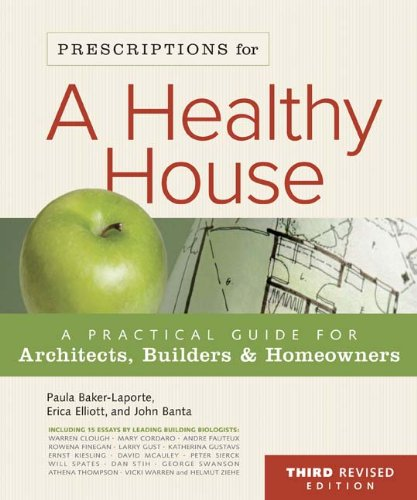 (Prescriptions for a Healthy House, 3rd Edition: A Practical Guide for Architects, Builders & Homeowners)