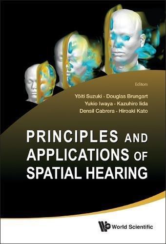 Principles and Applications of Spatial Hearing: Miyagi-zao Royal Hotel, Zao, Japan, 11-13 November 2009