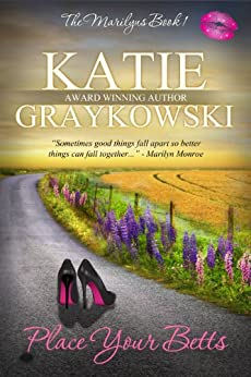Place Your Betts (The Marilyns Book 1) by [Graykowski, Katie]