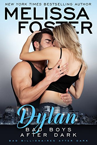 Bad Boys After Dark: Dylan (Bad Billionaires After Dark Book 2) by [Foster, Melissa]