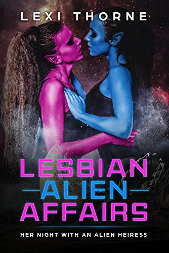 Lesbian Alien Afairs: Her Night with an Alien Heiress