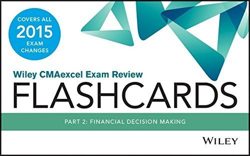 Wiley CMAexcel Exam Review 2015 Flashcards: Part 2, Financial Decision Making (Wiley CMA Learning System) by Wiley (2014-10-13)