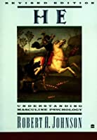 He: Understanding Masculine Psychology (Perennial Library)