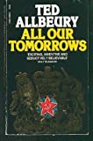 All Our Tomorrows, Ted Allbeury, 0445409142