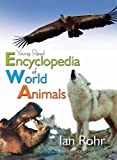 Encyclopedia of World Animals, Morris Jones and Ian Rohr, 1921073403