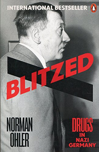 Blitzed: Drugs in Nazi Germany (The Most Powerful Drug In The World)