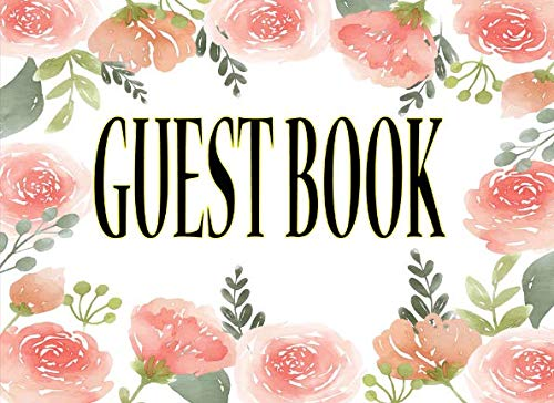 Guest Book: Guest Book Best Day Ever Totally 108 Pages Pink Floral Cover: Birthday, Bridal Shower, Wedding, Sign-In Guestbook Perfect Book ,Baby Shower And Anniversary: Single-Sided For You Organized