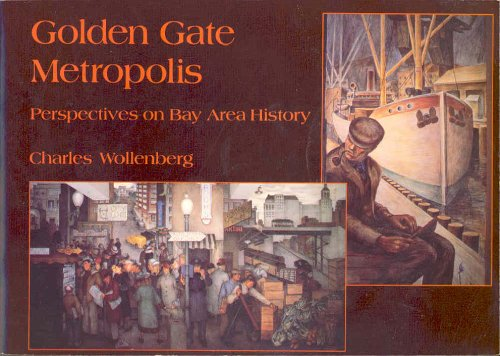 Golden Gate Metropolis  Perspectives On Bay Area History