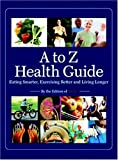 The A to Z Illustrated Health Guide, Time Magazine Editors, 1931933731