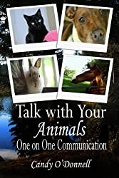 Talk With Your Animals: One on One Communication