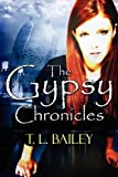 The Gypsy Chronicles, T. L. Bailey, 1448984653